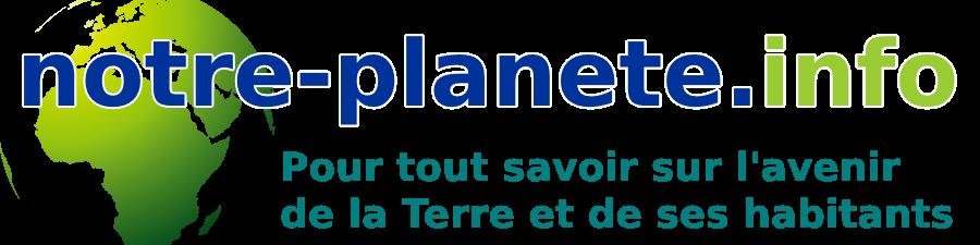 Notre-Planete.info - environnement, d�veloppement durable, photos, sciences de la Terre